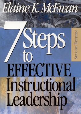 7 Steps to Effective Instructional Leadership By McEwan, Elaine K.